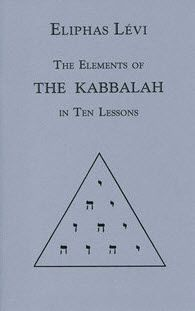 The Elements of the Kabbalah in Ten Lessons. By Eliphas Levi.  Translated by J.W. Hamilton Jones.  Edited with an Introductory Note by Darcy Kuntz.  A series of ten letters that Levi wrote to his disciple, M. Montant, which explain many Kabbalistic concepts in a concise manner.  $7.95
