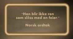 norsk ordtak Quotes, Celebration, Quotations, Quote, Shut Up Quotes