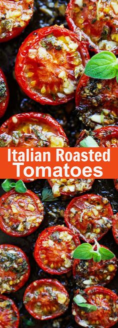 Italian Roasted Tomatoes - the BEST roasted tomatoes recipe with garlic, olive oil, Italian seasoning and oregano, takes only 10 mins active time | rasamalaysia.com