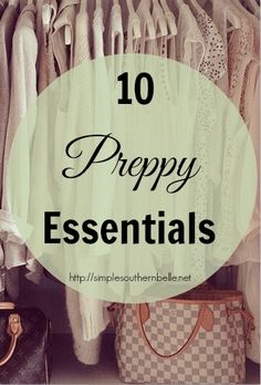 10 Preppy Essentials http://simplesouthernbelle.net
