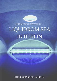 """Liquidrom is a renowned spa among Berliners who go there to enjoy thermal saltwater baths. """"Experience the sensual waterworld"""", goes the motto of Liquidrom, and indeed — it's the place where you take the pleasure to pamper yourself while pretending to be a little fishstar in the salty ocean."""