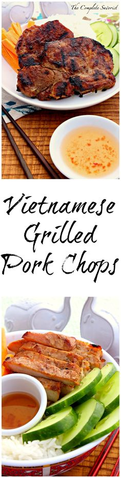 Vietnamese Grilled Pork Chops ~ Succulent pork chops marinated and grilled developing wonderful char and caramelization with just a hint of sour, creating the ultimate in tasting pleasure ~ The Complete Savorist #GrillPorkLikeASteak ad @smithfieldfoods