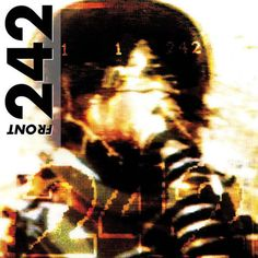 ' Moments ' (Limited 2 CD) (disk) by Front 242 Front 242, Dj Music, Rock Music, Music Icon, Trance, Techno, Industrial Metal, Industrial Music, Body To Body