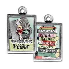 """Two sided charm or pendant with """"words have power"""" and """"I want to climb inside books and live there"""" . Vintage collage art with books and an elephant. Wear alone or combine with more charms to create an individualized gift for your friends or family! Each charm has a clip at the top that will easily attach to any of our necklace or bracelet chains! $13.99 by Pick Up Sticks Jewelry."""