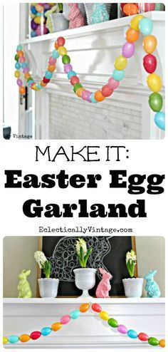 Make an Easter Egg Garland for a colorful spring mantel. Add big glass jars from HomeGoods filled with eggs and a few bunnies and fresh bulbs to complete the look eclecticallyvintage.com sponsored pin