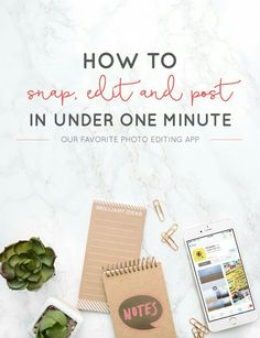The Easiest Photo Editing App for on the Go - How to Snap, Edit and Post in Under 1 Minute