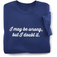 May Be Wrong T-Shirt ❤ liked on Polyvore featuring tops, t-shirts, shirts, sweatshirt, blue top, blue t shirt and blue tee