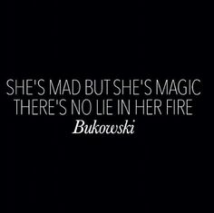 ... she is mad but she is magic, mad love quotes, pisc, magic quotes