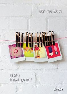 You Are Awesome: 21 Crafts to Make You Happy #DIY
