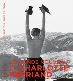 Free eBook Charlotte Perriand: Inventing A New World Author Curators and chief editors: Jacques Barsac, Sébastien Cherruet, et al. Charlotte Perriand, Pierre Jeanneret, Le Corbusier, Fondation Louis Vuitton Exposition, Villa Savoye, Frank Gehry, A Whole New World, Working Class, New Relationships