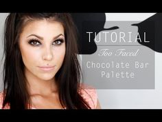 TUTORIAL   TOO FACED CHOCOLATE BAR PALETTE - One of my FAVOURITE tutorials she's done! <3