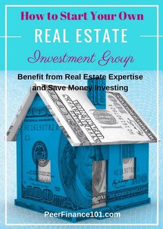 Complete process to start a real estate investment group and save money investing with real estate crowdfunding. Don't invest without reading.