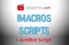 Get #Utubehits #iMacro #Scripts – Collect points for Free and on Autopilot