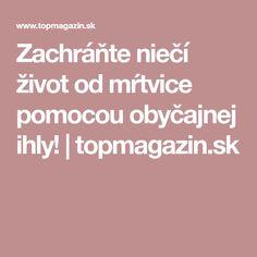 Zachráňte niečí život od mŕtvice pomocou obyčajnej ihly! | topmagazin.sk