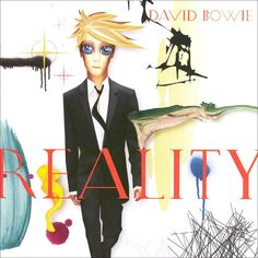 David Bowie Reality on Import LP Available on Vinyl for the First Time! Audiophile Vinyl Includes Booklet with Lyrics and Artwork The stark reality of David Bowie's 2003 album Realit David Bowie Album Covers, David Bowie Music, Jonathan Richman, Angela Bowie, Vinyl Music, Lp Vinyl, Vinyl Records, George Harrison, Pablo Picasso