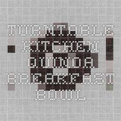 Turntable Kitchen quinoa breakfast bowl