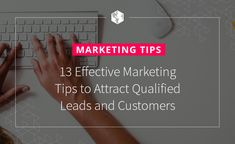 13 Effective Marketing Tips to Attract Qualified Leads and Customers Internet Marketing Seo, The Marketing, Content Marketing, Social Media Marketing, Digital Marketing, Seductive Makeup, Social Media Apps, Competitive Analysis, Website Ranking