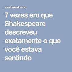 7 vezes em que Shakespeare descreveu exatamente o que você estava sentindo