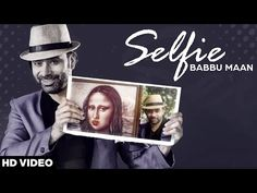 Swag Music presents the new punjabi song 'Selfie' by 'Babu Maan' from the album of Itihaas lyrics and music by Babu Maan Digital Partner - Bull18