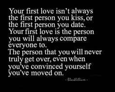 First love Quotes. QuotesGram                                                                                                                                                                                 More