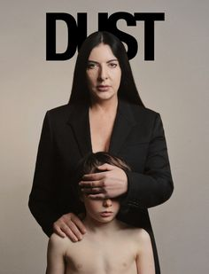 "Marina Abramovic for Dust- This is the leader of ""spirit cooking"" which was mentioned in the wikileaks concerning the Clintons and many others."