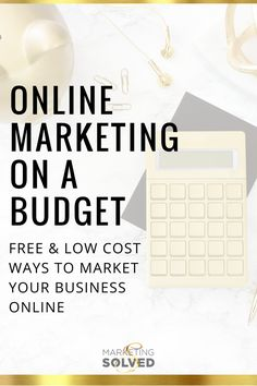 Tons of smart ideas on how to do Online Marketing on a Budget - Marketing Solved