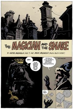 The Magician and the Snake by Mike Mignola and his 7 year old Daughter... read the whole thing here...