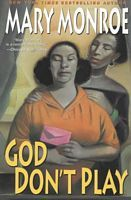 God Don't Play by Mary Monroe - FictionDB