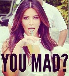 Lmaoooo....yeah you real mad!!!