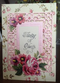 Card by D Marshall using Anna Griffin fretwork die on pink metallic cardstock, sentiment from cartridge and flowers from pretty paintings kit