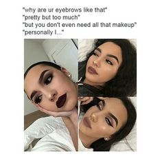 I don't like this style of makeup but to each her own. I can't stand when people complain about another's appearance. Is this your face? If not I don't care what you think...