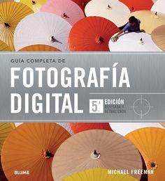 Guía completa de fotografía digital. Quinta edición