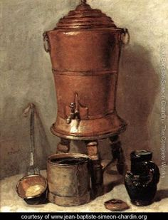 "Jean-Baptiste-Simeon Chardin (1699 - 1779) was an 18th-century French painter. He is considered a master of still life.  ""The Copper Drinking Fountain"", circa 1734"