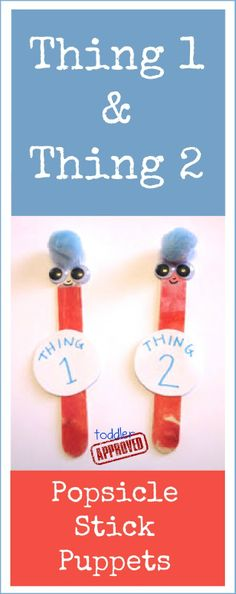Toddler Approved!: Thing 1 and Thing 2 Popsicle stick puppets. What is your favorite Dr. Seuss book?