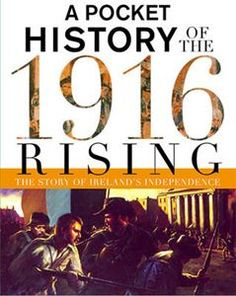 This book explains what happened in the years before and after the Rising, as well as providing an exciting day-by-day account of the events themselves, and biographies of the leading figures Ireland 1916, New Books, Books To Read, Easter Rising, Michael Collins, Best Titles, Irish, This Book, Biographies