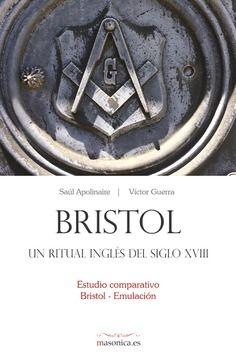 BRISTOL, UN RITUAL INGLÉS DEL SIGLO XVIII de SAÚL APOLINAIRE, VÍCTOR GUERRA. Un estudio comparativo Bristol - Emulación