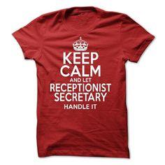 Keep Calm And Let  Receptionist Secretary Handle It T Shirt, Hoodie, Sweatshirt