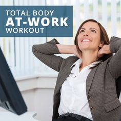 Total Body Office Workout-- This total body at-work #workout is meant to keep your body active during your workday and help fight off any negative effects that sitting has on your body. Not only will you feel good physically, mentally you'll be more alert and #energized during the work day!!!