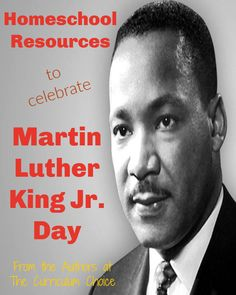 Homeschool Resources to Celebrate MLK Jr. Day from the Authors at The Curriculum Choice includes recourses like books, unit studies, videos, and more for all ages to learn about MLK Jr. Southern Christian Leadership Conference, Curriculum, Homeschool, Work On Writing, Graphic Quotes, King Jr, Luther, Elementary Schools, Middle School