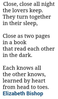 Close... close... Elizabeth Bishop poem