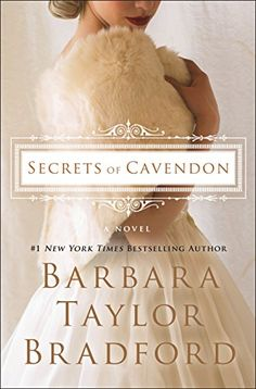 On the hunt for book club books like Downton Abbey? Check out this list, including Secrets of Cavendon by Barbara Taylor Bradford.