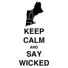keep calm and say wicked, new england