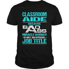 CLASSROOM AIDE T Shirts, Hoodies, Sweatshirts. CHECK PRICE ==► https://www.sunfrog.com/LifeStyle/CLASSROOM-AIDE-115365463-Black-Guys.html?41382