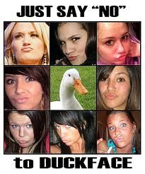 Duckface! Nooooo!