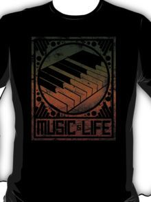 Music is Life: Piano T-Shirt