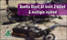 JUST IN: At least 2 dead and multiple injuired in a bomb blast in Hazar Gangi area of Quetta on Sunday.