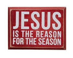 "Jesus is the Reason Box Sign, by Primitives by Kathy. Painted and aged in red with white lettering, this deep wood box sign hangs on the wall or sits on a shelf. This one reads ""Jesus is the reason for the season."" Measures 4 x 3 x 1.75 inches. Wood, intentionally aged/distressed for a rustic look."