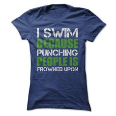 I Swim Because Punching People Is Frowned Upon
