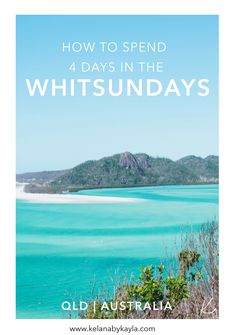 How to spend 4 days in the Whitsundays   Whitsundays Itinerary   Things to do in the Whitsundays