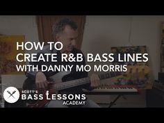 How to Create R&B Bass Lines and Grooves with Danny Mo Morris - Online Bass Lessons